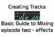 basic guide to mixing - episode two - effects
