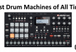 Best Drum Machines of all time