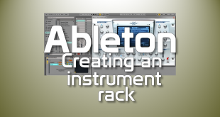 Creating an instrument rack in Ableton Livev