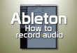 How to record audio in Ableton