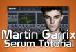 Martin Garrix Serum Tutorial