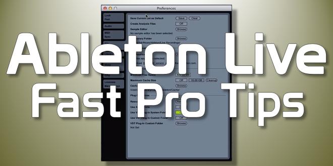 Ableton Live Fast Pro Tips