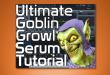 serum goblin growl tutorial