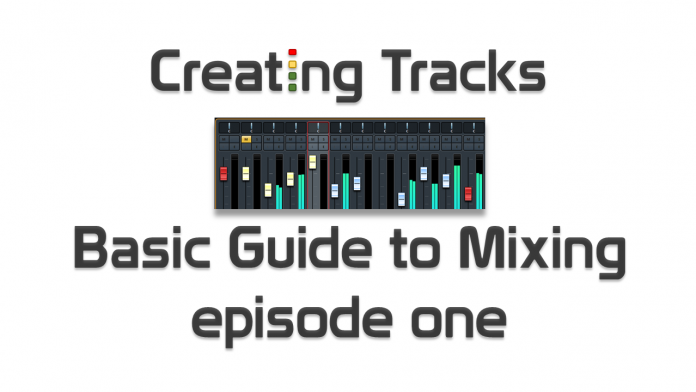Basic guide to mixing part one
