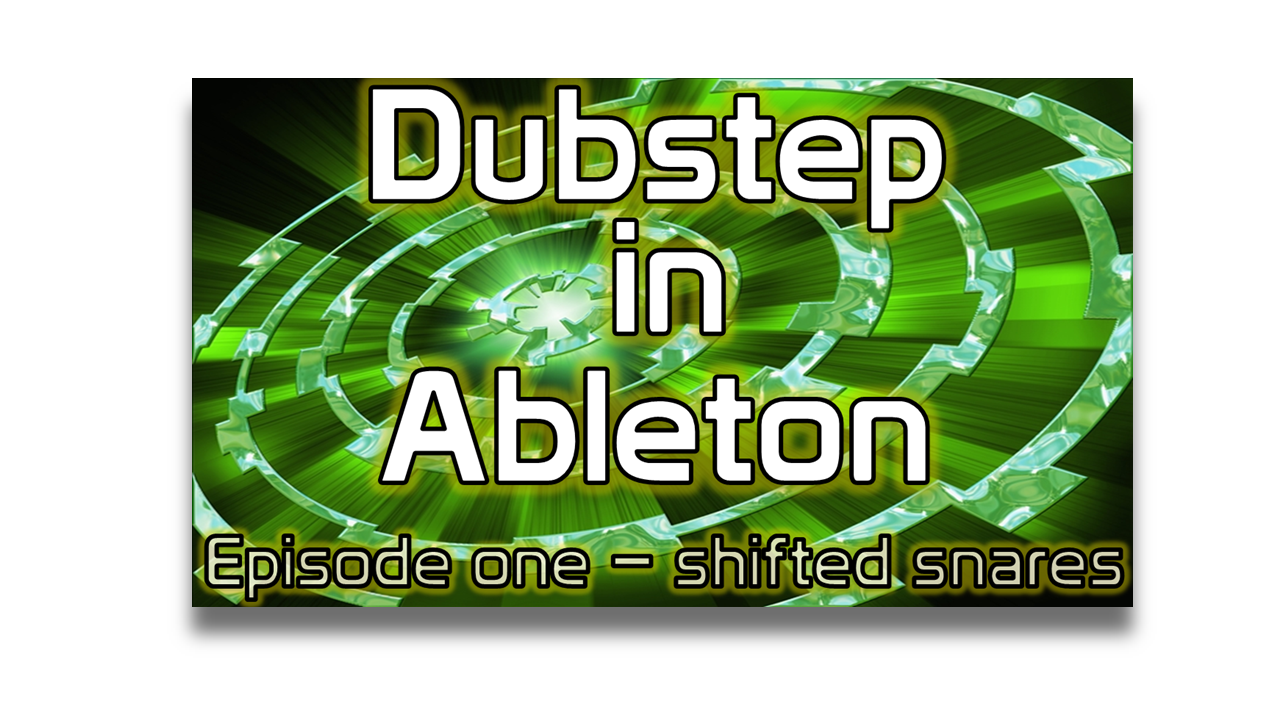 Ableton Dubstep Tutorials