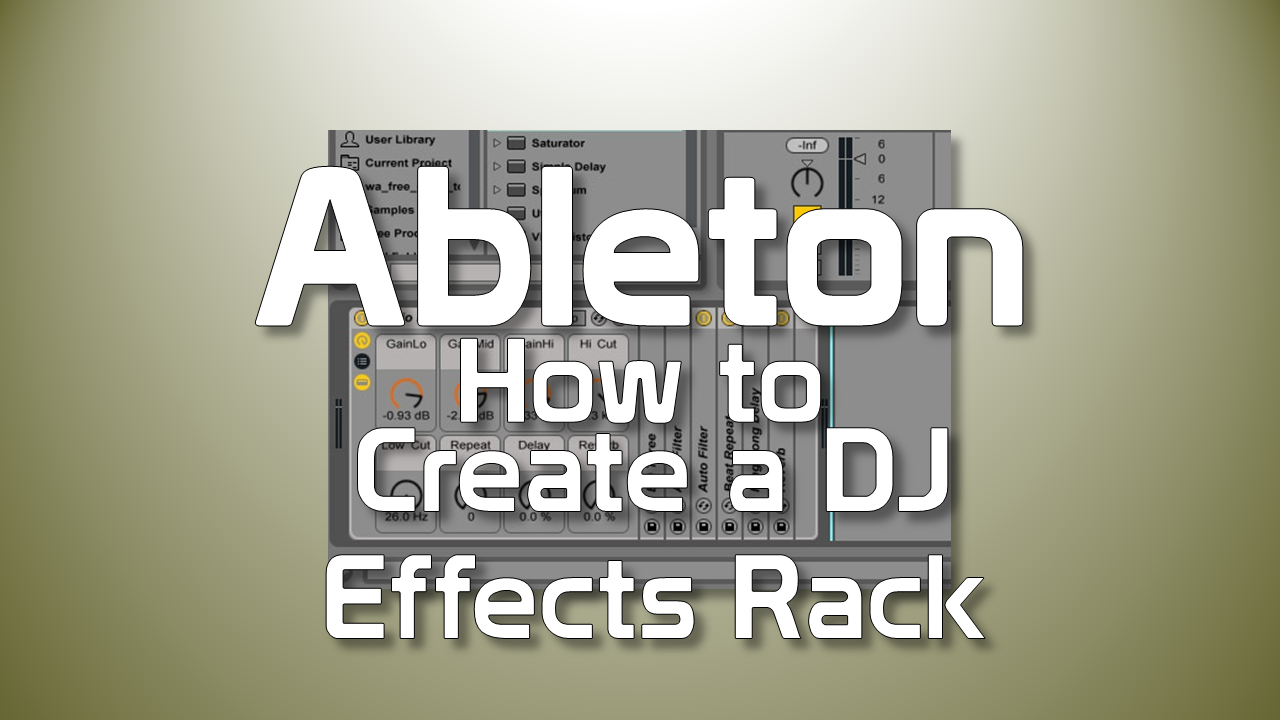 How to create a DJ effects rack in Ableton