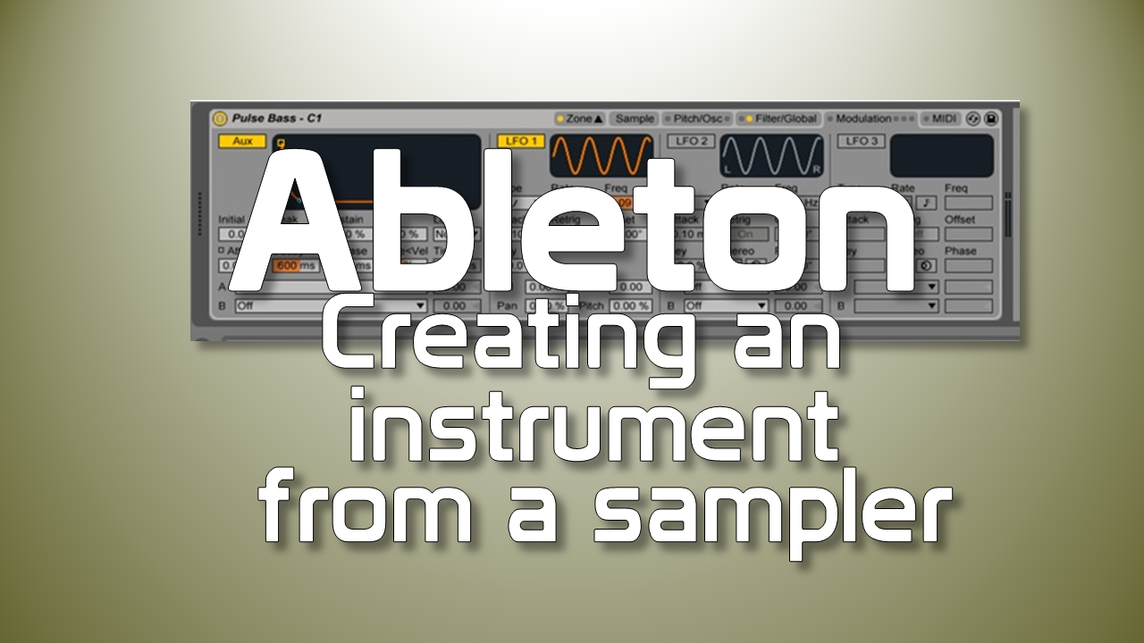 Creating an instrument from a sampler in Ableton Live