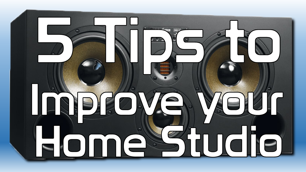 5 tips to improve your home studio