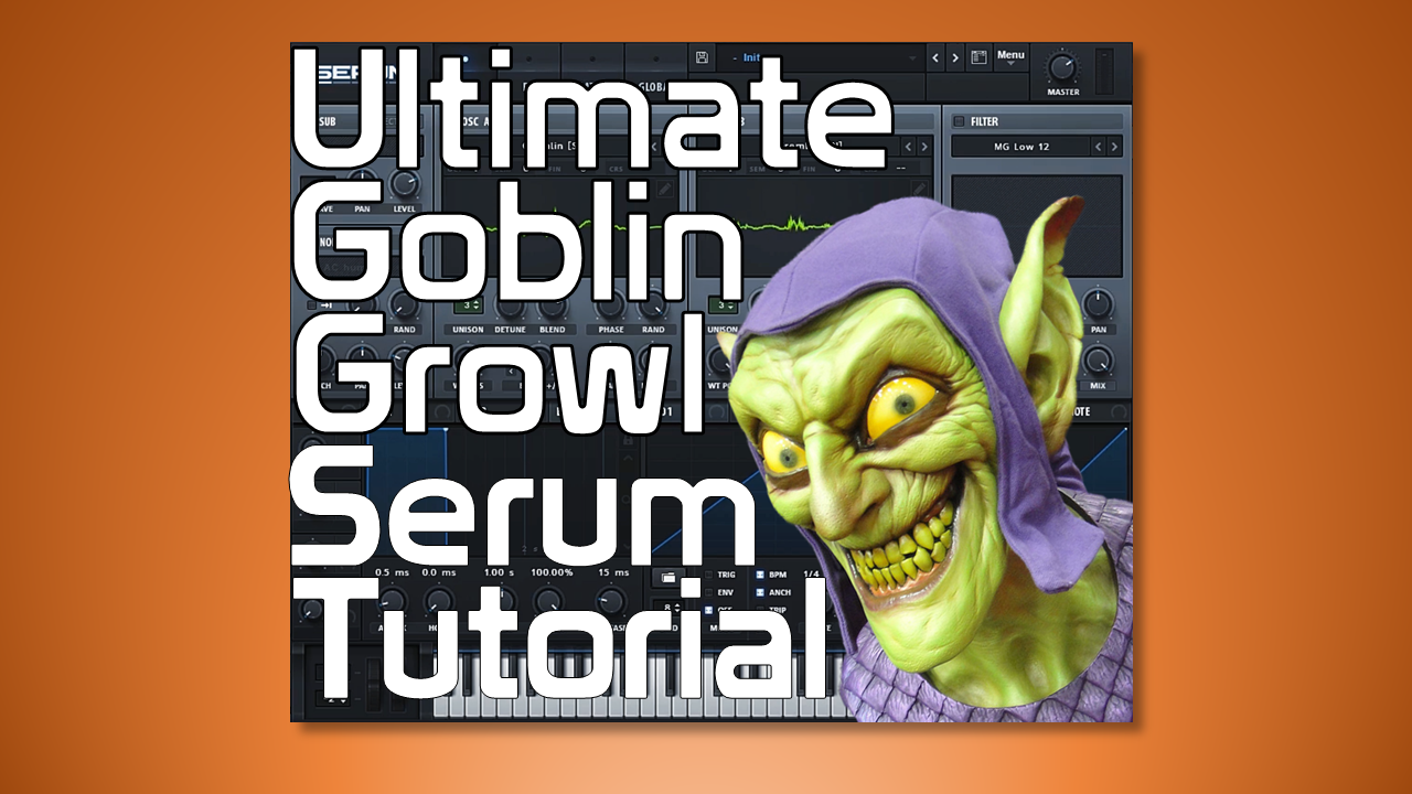 serum goblin growl tutorial