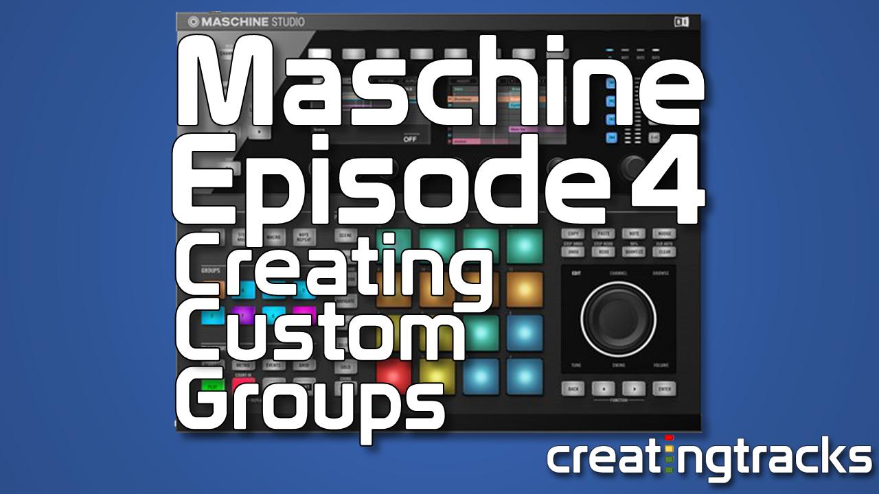 Maschine Tutorials Creating Custom Groups