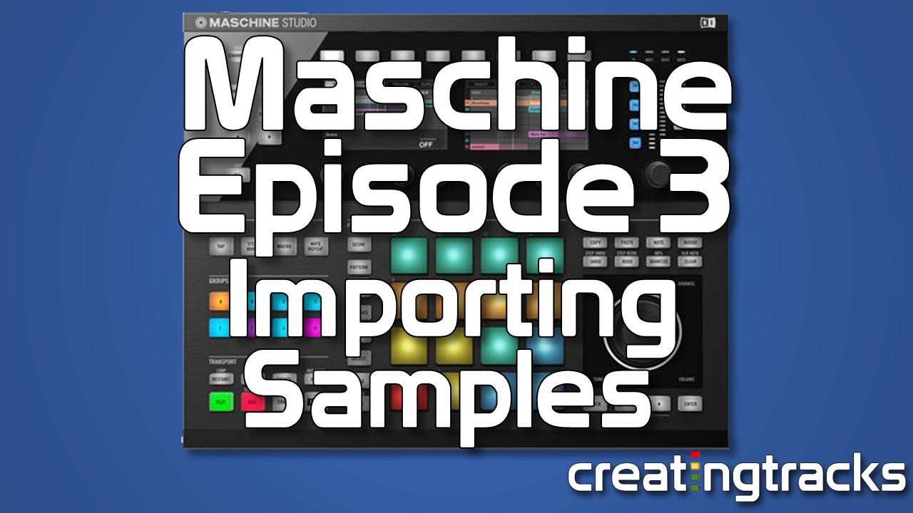 Maschine Tutorials Importing Sounds and Samples