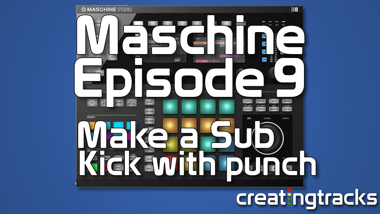 Sound Design using Maschine kick drum